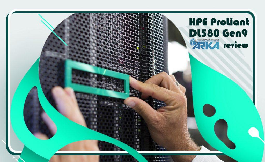 بررسی سرور HP ProLiant DL580 Gen9